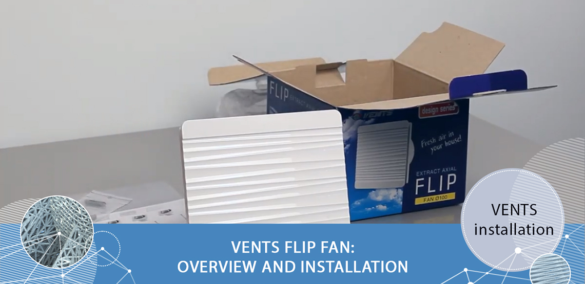 VENTS Flip fan - overview and installation